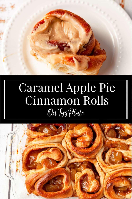 Caramel Apple Pie Cinnamon Rolls