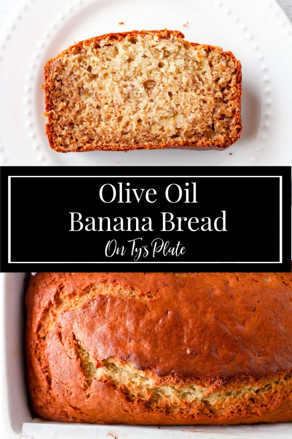 Olive Oil Banana Bread