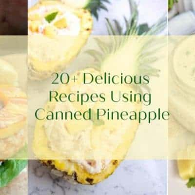 20+ Delicious Recipes Using Canned Pineapple