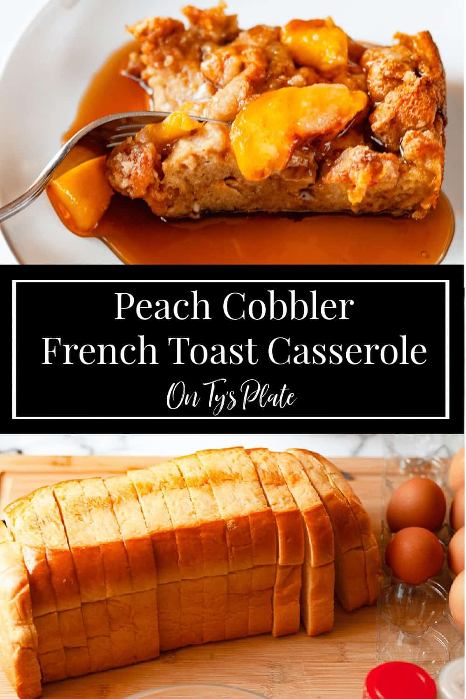 Peach Cobbler French Toast Casserole