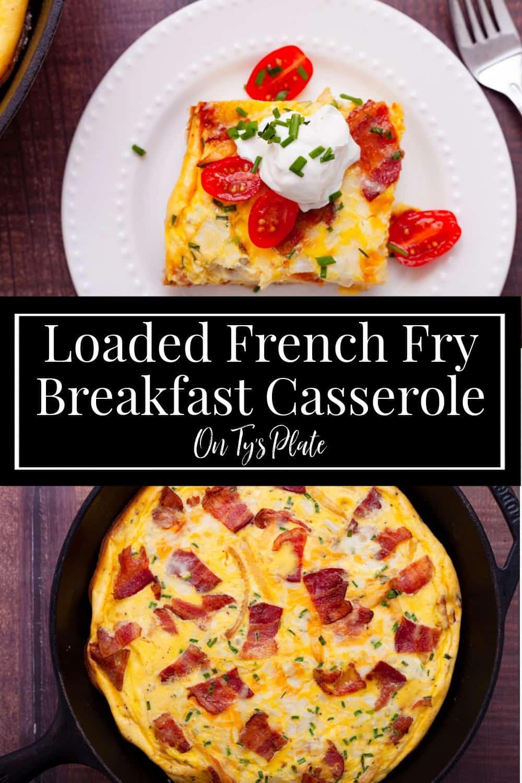 Loaded French Fry Breakfast Casserole