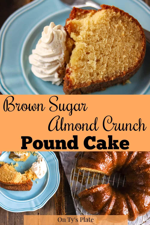 Brown Sugar Almond Crunch Pound Cake